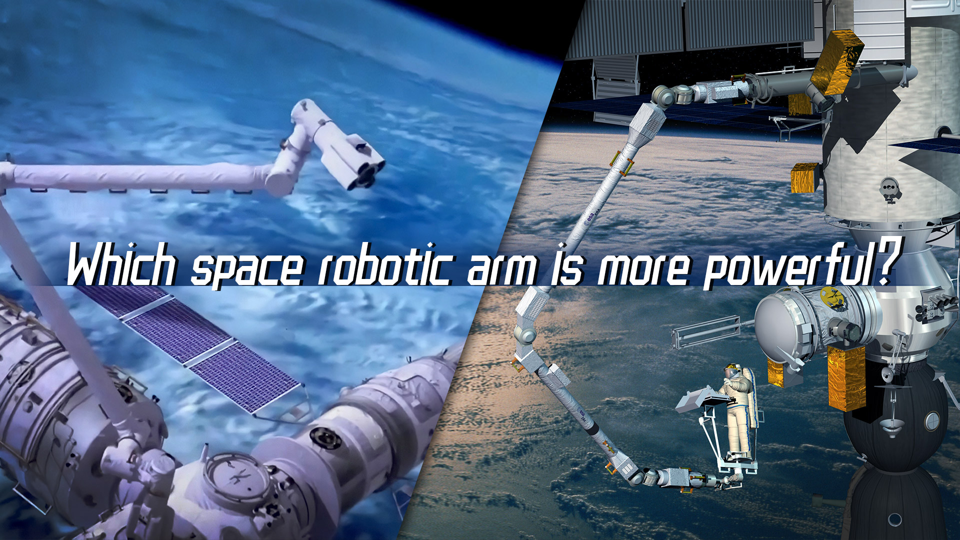 Tech Breakdown: Which Space Robotic Arm is more powerful?